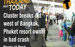 Cluster breaks out west of Bangkok, Phuket resort owner in bad crash